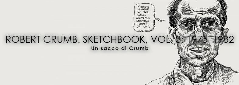 ROBERT CRUMB. SKETCHBOOK, VOL. 3: 1975–1982