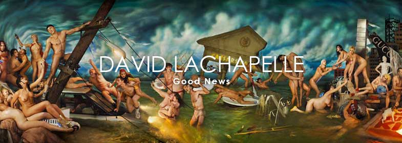 DAVID LACHAPELLE. GOOD NEWS