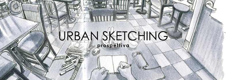 URBAN SKETCHING - PROSPETTIVA