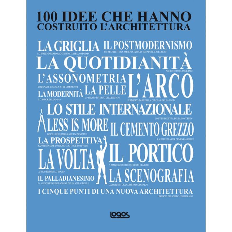 100 idee che hanno costruito l 39 architettura Idee architettura