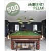 500 TRICKS: AMBIENTI RELAX
