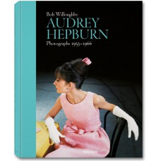 BOB WILLOUGHBY. AUDREY HEPBURN. PHOTOGRAPHS 1953–1966 - limited edition