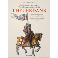 EMPEROR MAXIMILIAN I: THE ADVENTURES OF THE KNIGHT THEUERDANK