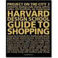KOOLHAAS. GUIDE TO SHOPPING - HARVARD DESIGN SCHOOL