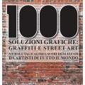 1000 SOLUZIONI GRAFICHE: GRAFFITI E STREET ART