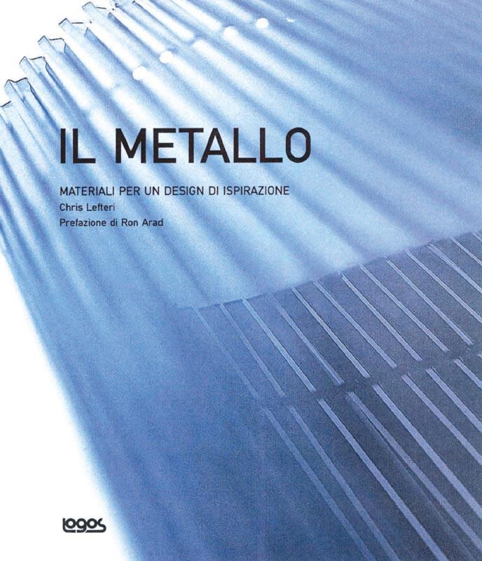 Materiali per un design d ispirazione il metallo for Materiali per il design