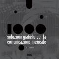 1000 SOLUZIONI GRAFICHE PER LA COMUNICAZIONE MUSICALE