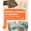 ETICHETTE, CONFEZIONI ED ESPOSITORI. TECNICHE E FINITURE DI STAMPA