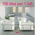 150 IDEE PER 1 LOFT