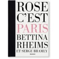 BETTINA RHEIMS/SERGE BRAMLY. ROSE - C'EST PARIS - limited edition