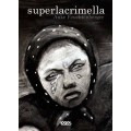 SUPERLACRIMELLA