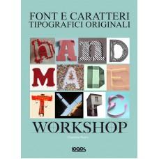 HANDMADE TYPE WORKSHOP. FONT E CARATTERI TIPOGRAFICI ORIGINALI