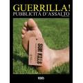 GUERRILLA! PUBBLICITÀ D'ASSALTO