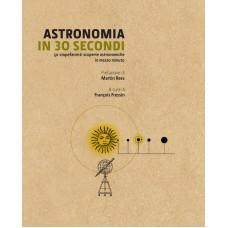 ASTRONOMIA IN 30 SECONDI