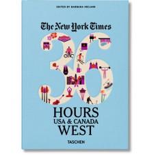 NYT. 36 HOURS. USA & CANADA. WEST COAST