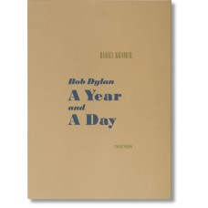 DANIEL KRAMER. BOB DYLAN: A YEAR AND A DAY - limited edition