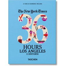 NYT. 36 HOURS. LOS ANGELES E DINTORNI - pocket size