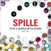 SPILLE: ARTE E GRAFICA ALL'OCCHIELLO
