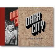 DARK CITY. THE REAL LOS ANGELES NOIR