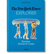 THE NEW YORK TIMES EXPLORER. BEACHES, ISLANDS, & COASTS