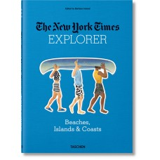 NYT. 36 HOURS. EXPLORER. BEACHES, ISLANDS, & COASTS