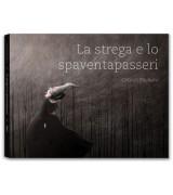 LA STREGA E LO SPAVENTAPASSERI - nuova edizione