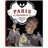 PARIS MIRABILIA. VOYAGE DANS L'ENCHANTEMENT INSOLITE