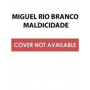 MIGUEL RIO BRANCO MALDICIDADE