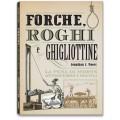 FORCHE, ROGHI E GHIGLIOTTINE