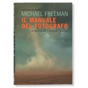MICHAEL FREEMAN IL MANUALE DEL FOTOGRAFO