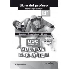 AULA DE GRAMÁTICA. USO ESCOLAR B1 PROF + CD