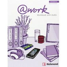 @WORK B1+ WORKBOOK + CD - INTERMEDIATE