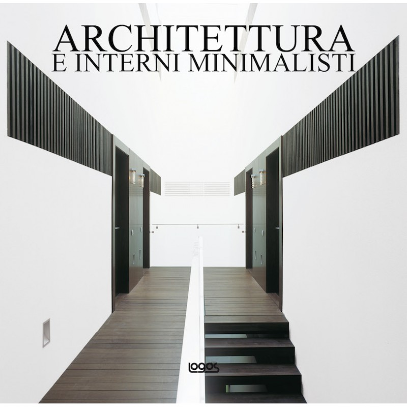 Architettura e interni minimalisti for Interni architettura