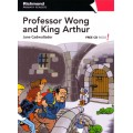 PROFESSOR WONG AND KING ARTHUR