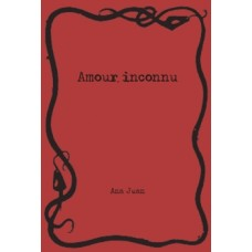 AMOUR INCONNU