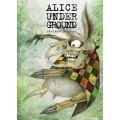 ALICE UNDER GROUND