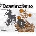 MASSIMALISMO - LA GRAFICA DEGLI ECCESSI