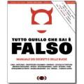 TUTTO QUELLO CHE SAI È FALSO (ECONOMICA)