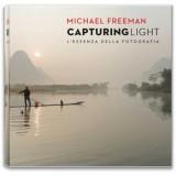 MICHAEL FREEMAN CAPTURING LIGHT - L'ESSENZA DELLA FOTOGRAFIA