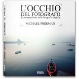 L'OCCHIO DEL FOTOGRAFO. LA COMPOSIZIONE NELLA FOTOGRAFIA DIGITALE